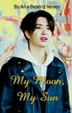 My Moon, My Sun🌙Choi YoungJae  by BiaAmaYoungjaeDemais