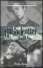 Lost in Harry Potter - Lost in time by Touchofmystery