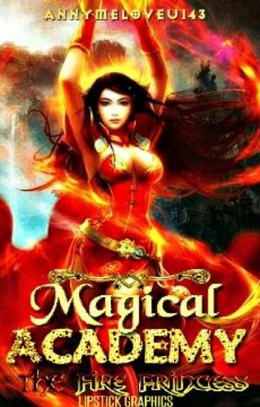 Magical Academy: The Fire Princess (COMPLETE) EDITING #Wattys2016