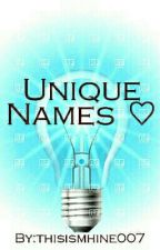 Unique Names ♡ by thisismhine007