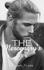 The Mercenary's Girl {BWWM} (SLOW UPDATES) by Melanin_Flare