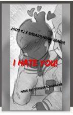 I hate you! (Jock!Pj x Badass! Nerd! Reader) by StarDiamond060415