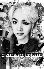 •A vampire of my dream• Suga × Reader • by YumetoTobu