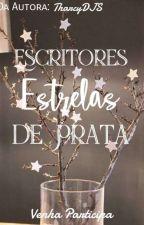 Escritores Estrelas De Prata 1 ( Fechado) by TharcyDJS