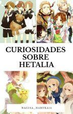Curiosidades sobre Hetalia by nagisa_haruka14