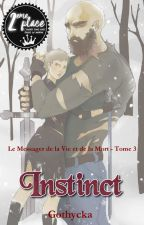 Le Messager de la Vie et de la Mort  - Tome 3 : Instinct by Gothycka