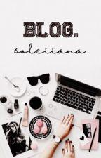 Blog.  by soleiiana