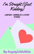 I'm Straight (Just Kidding) - LGBTQIA+ Drabbles & Short Stories by AngstyLittleShite