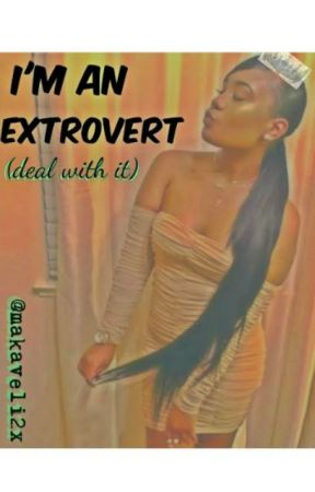 I'm an Extrovert...deal with it by makaveli2x