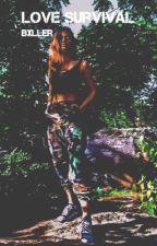 Love Survival by Bxller