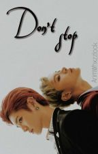 Don't Stop. [TaeTen] by arimxcl