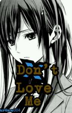 Don't love me(gxg)[COMPLETED] by kriss004