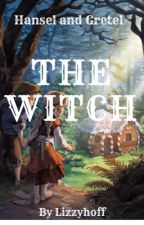 Hansel and Gretel: The Witch by lizzyhoff