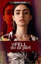 'Til Fell Do Us Part | TO [4] by niailz