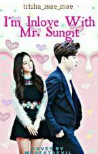 I'm Inlove With Mr.Sungit [EDITING] by trisha_mae_mae