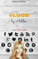 Vlogs by Ashlee by kenzaputrilia