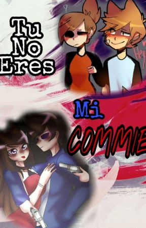 Tu No Eres Mi Commie //TomTori - TamTord// Eddsworld by Kyoki-chan2003