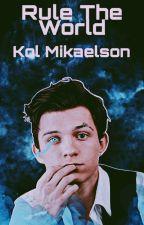 ʀᴜʟᴇ ᴛʜᴇ ᴡᴏʀʟᴅ • Kol Mikaelson by issapizza