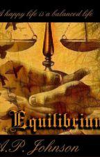 Equilibrium. by Annajohn876