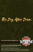 The Day After Dawn (1st Asian Storywriting Challenge) by StorymakersLeague