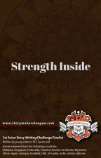 Strength Inside (1st Asian Storywriting Challenge) by StorymakersLeague