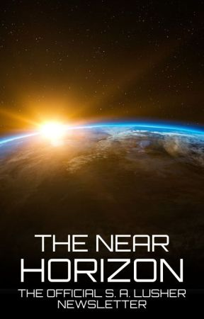 The Near Horizon [The S. A. Lusher Newsletter] by S_A_Lusher