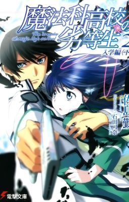 Đọc truyện [FullPicture] Mahouka Koukou no Rettousei Vol 2: Nhập học - Sato Tsutomu