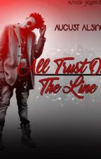 All Trust On The Line by jaeecarter