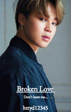 Broken Love | Sequel to Hatred and Love[JIMIN X READER] by httyd12345