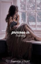 Princess in training •Fremmer• (COMEPLETED) ✔️ by MultipleFanfixs