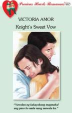 Knight's Sweet Vow COMPLETED (Published by PHR) by PHR_Novels