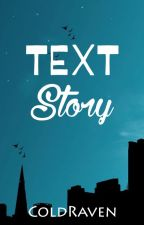 TEXT Story (A Marcelo Santos Story) by ColdRaven