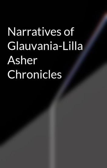 Narratives of Glauvania-Lilla Asher Chronicles