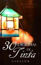 30 Lágrimas de tinta [Reto WaLatino] by ValeriaNajera9