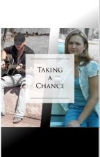 Taking a Chance by KyCountryGirl82