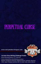 Perpetual Curse (1st Asian Storywriting Challenge) by StorymakersLeague
