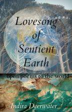 Lovesong of Sentient Earth by IndiraDeerwater