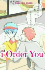 I Order You by miichan_maru