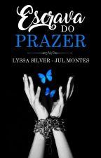 Escrava do Prazer by Lyssa_Silver