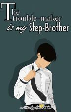 [END] The Troublemaker Is My StepBrother [BOOK 1] by alfict