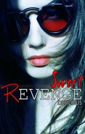 Sweet Revenge by desilisius