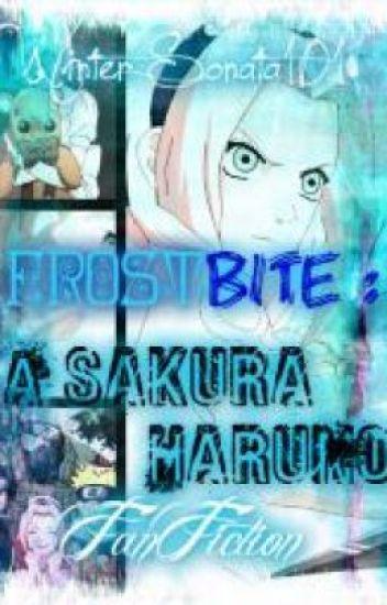 FrostBite : A Sakura Haruno Fanfic