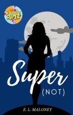 Super (Not) by ecmalerie
