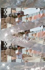 Dreamer//Daniel Seavey *COMPLETED* ✓ by -loserseavey