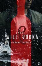 [DEGUSTAÇÃO] Entre Will & Vodka by Giovanataveira