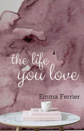 The Life You Love by emmaferrier
