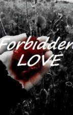 Forbidden Love by FlornixKhulehtzxs