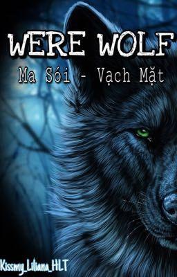 Đọc truyện WEREWOLF [ Ma Sói - Vạch Mặt ]• SEASON 1