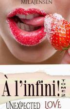 Unexpected Love T2 : À l'infini ! by MilaJensen