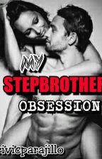 MY STEPBROTHER OBSESSION by marivicparajillo